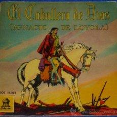 Discos de vinilo: EL CABALLERO DE DIOS (IGNACIO DE LOYOLA) - ODEON - 1960 - CUENTO PARA LEER Y ESCUCHAR. Lote 32905331