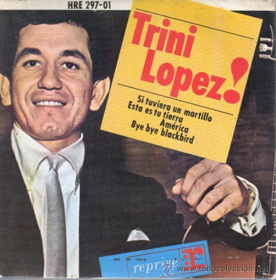 DISCO DE TRINI LOPEZ - SI TUIVIERA UN MARTILLO - DE REPRISE HRE 297 - 01 4 CANCIONES (Música - Discos - Singles Vinilo - Cantautores Internacionales)
