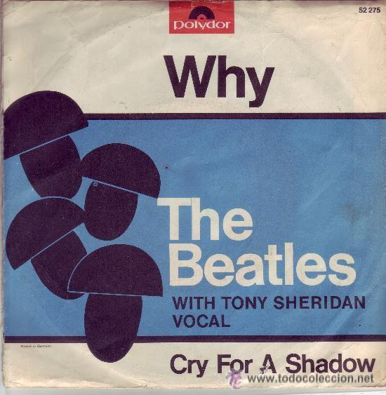 Discos de vinilo: THE BEATLES WITH TONY SHERIDAN VOCAL CRY FOR A SHADOW/WHY DISCO SINGLE POLYDOR VER FOTO ADICIONAL - Foto 5 - 27572643