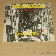 Discos de vinilo: LONE STAR SINGLE MI CALLE. Lote 32915283