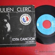 Discos de vinilo: SINGLE DE JULIEN CLERC: ESTA CANCIÓN/ THIS MELODY, ED. EMI 1976 REF_30. Lote 32920780