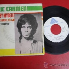 Discos de vinilo: SINGLE DE ERIC CARMEN: ALL BY MYSELF, ED. ARISTA 1976 - REF_49. Lote 32922770
