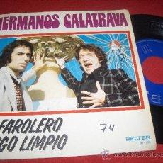 """Dischi in vinile: HERMANOS CALATRAVA EL FAROLERO / TRIGO LIMPIO 7"""" SINGLE 1974 BELTER BIZARRO POP. Lote 32934276"""