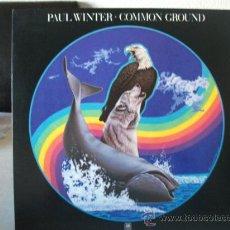 Discos de vinilo: LP PAUL WINTER, COMMON GROUND, AÑO 1978, EDITADO EN U.S.A., FUNDA INTERIOR CON LETRAS. Lote 33047553
