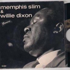 Discos de vinilo: EP MEMPHIS SLIM & WILLIE DIXON: I´M NERVOUS + AFRICAN HUNCH WITH A BOOGIE BEAT +2. Lote 32984099