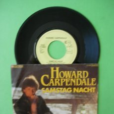 Discos de vinilo: DISCO VINILO SINGLE , HOWARD CARPENDALE , SAMSTAG NACHT , 1984. Lote 33009680