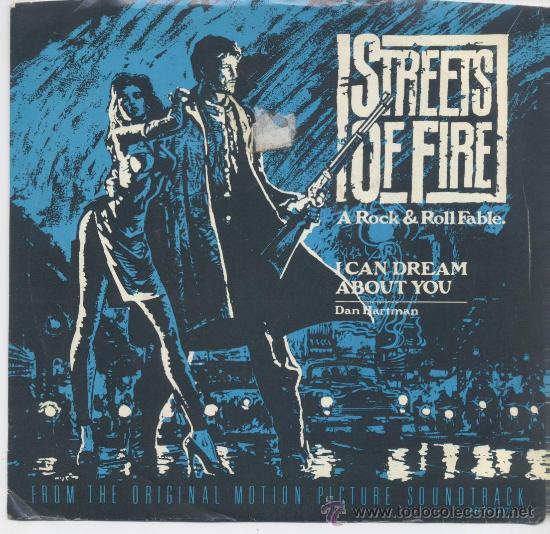 DAN HARTMAN,DE LA B.S.O. DE STREETS OF FIRE, I CAN DREAM ABOUT YOU (Música - Discos - Singles Vinilo - Bandas Sonoras y Actores)