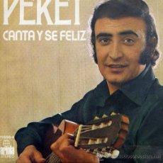 Discos de vinilo: PERET : CANTA Y SE FELIZ / (SG.). ARIOLA 1974. Lote 33049209