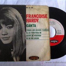 Discos de vinilo: FRANCOISE HARDY-TODOS LOS CHICOS Y CHICAS-EL ES TODO PARA MI.7