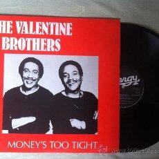 "Discos de vinilo: VALENTINE BROTHERS-MONEY'S TOO TIGHT 12"". Lote 33056080"