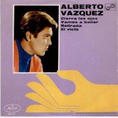 Discos de vinilo: ALBERTO VAZQUEZ - CIERRA LOS OJOS -+3 EP SPAIN 1968 EX / EX. Lote 33061511