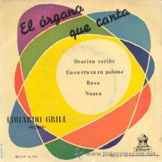 Discos de vinilo: EDUARDO GRILL EL ORGANO QUE CANTA - ORACION CARIBE - EP RARO DE VINILO. Lote 33074852