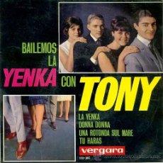 Discos de vinilo: EP BAILEMOS LA YENCA CON TONY - LA YENKA -DONNA DONNA- UNA ROTONDA SUL MARE- TU HARAS. Lote 33090184