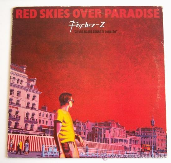 FISCHER-Z - RED SKIES OVER PARADISE (LP) (Música - Discos - LP Vinilo - Pop - Rock - New Wave Extranjero de los 80)