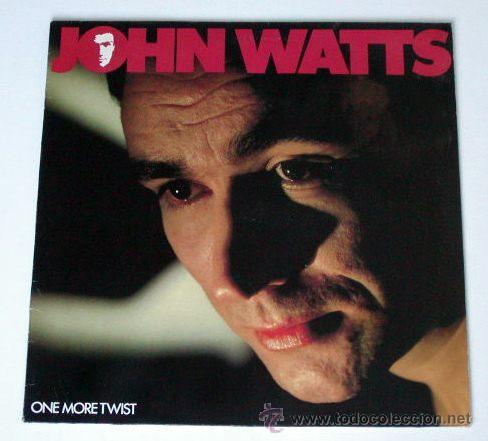 JOHN WATTS - ONE MORE TWIST (LP) (Música - Discos - LP Vinilo - Pop - Rock - New Wave Extranjero de los 80)