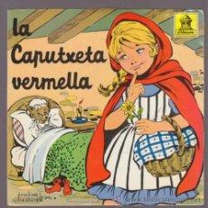 Discos de vinilo: LA CAPUTXETA VERMELLA – SINGLE VINILO 7' – DISCO CUENTO CATALA INFANTIL . Lote 33105396