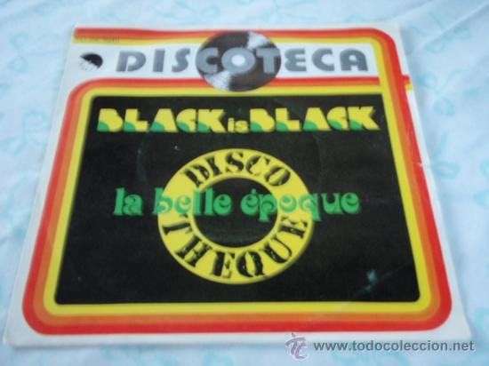 LA BELLE EPOQUE 'DISCOTECA' ( BLACK IS BLACK - MISS BROADWAY ) 1977-BARCELONA SINGLE45 EMI (Música - Discos - Singles Vinilo - Disco y Dance)