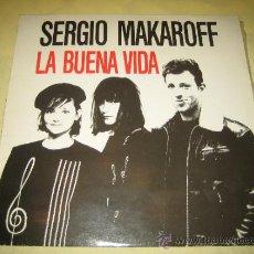 Discos de vinilo: SERGIO MAKAROFF - LA BUENA VIDA - CON ARIEL ROT Y ANDRES CALAMARO . Lote 33146831
