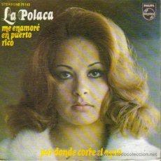LA POLACA-ME ENAMORE EN PUERTO RICO + POR DONDE CORRE EL AGUA SINGLE 1972 SPAIN