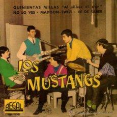 Discos de vinilo: LOS MUSTANG - SU PRIMER VINILO - EP-SINGLE 7'' - LOS MUSTANGS: QUINIENTAS MILLAS + 3 - REGAL 1962. Lote 33205634