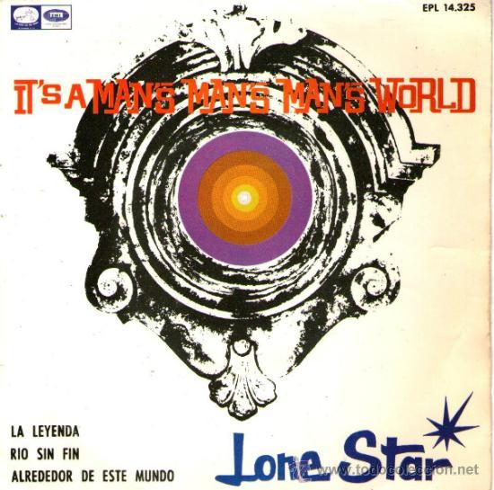 LONE STAR - SINGLE VINILO 7'' - EDITADO EN ESPAÑA - IT'S A MAN'S MAN'S MAN'S WORLD + 3 - EMI 1966 (Música - Discos - Singles Vinilo - Grupos Españoles 50 y 60)