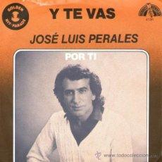 Discos de vinilo: JOSE LUIS PERALES - SINGLE 7'' - Y TE VAS + 1 - EDITADO POR DURECO BENELUX 1975 + REGALO CD SINGLE. Lote 33205911