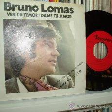 Discos de vinilo: BRUNO LOMAS SINGLE VEN SIN TEMOR (HOW DO YOU DO IN SPANISH) SPAIN. Lote 33210776