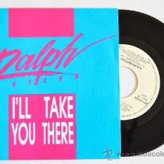 Discos de vinilo: RALPH BUTLER I'LL TAKE YOU THERE (ZAFIRO SINGLE 1989) ESPAÑA. Lote 33214773