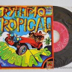 Discos de vinilo: CHOCOLAT'S RYTHMO TROPICAL (ZAFIRO SINGLE 1977) ESPAÑA. Lote 33217924