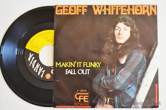Discos de vinilo: GEOFF WHITEHORN MakinIt Funky/fall Out (POPLANDIA Single 1974) ESPAÑA - Foto 2 - 33221766