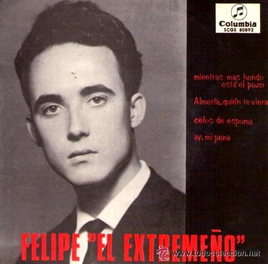 FELIPE EL EXTREMEÑO - 1964 (Música - Discos de Vinilo - EPs - Flamenco, Canción española y Cuplé)