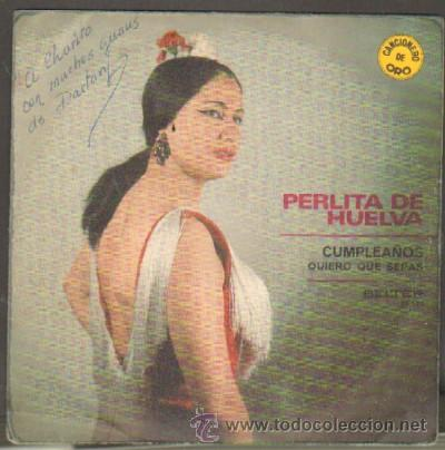 PERLITA DE HUELVA CUMPLEAÑOS / QUIERO QUE SEPAS RF-5772 (Música - Discos - Singles Vinilo - Flamenco, Canción española y Cuplé)