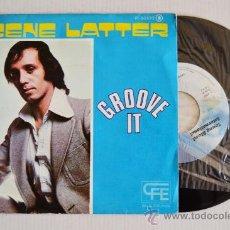 Discos de vinilo: GENE LATTER GROOVE IT (CFE SINGLE 1975) ESPAÑA. Lote 33236418