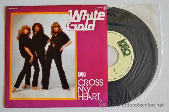 WHITE GOLD - CROSS MY HEART (CFE SINGLE 1978) ESPAÑA (Música - Discos - Singles Vinilo - Pop - Rock - Internacional de los 70)