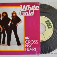 Discos de vinilo: WHITE GOLD - CROSS MY HEART (CFE SINGLE 1978) ESPAÑA. Lote 33237415