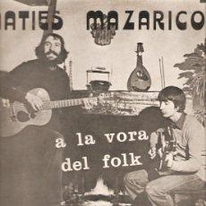 Discos de vinilo: LP MATIES MAZARICO : A LA VORA DEL FOLK . Lote 33239430