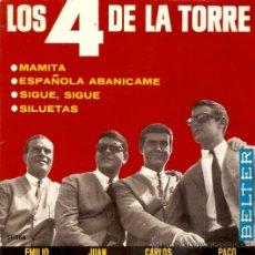 Discos de vinilo: EP LOS 4 DE LA TORRE - MAMITA - ESPAÑOLA ABANICAME - SIGUE, SIGUE - SILUETAS. Lote 33246641