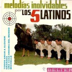 Discos de vinilo: EP LOS 5 LATINOS - TODOS AMAN A ALGUIEN-GRANADA-UNA CASA ENCIMA DEL MUNDO-MICHELLE. Lote 33246709