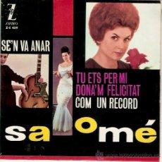Discos de vinilo: EP SALOME - SE'N VA ANAR -TU ETS PER MI-DONA'M FELICITAT-COM UN RECORD. Lote 33247300