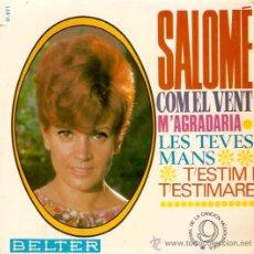Discos de vinilo: EP SALOME -COM EL VENT- M'AGRADARIA - LES TEVES MANS- T'ESTIM I TESTIMARE. Lote 33247334