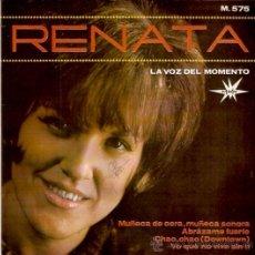 Discos de vinilo: EP RENATA - MUÑECA DE CERA -ABRAZAME FUERTE- CHAO CHAO -YO QUE NO VIVO SIN TI. Lote 33247404