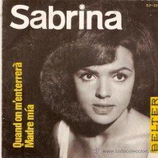 Discos de vinilo: SINGLE SABRINA - QUAND ON M'ENTERRERA - MADRE MIA. Lote 33247469