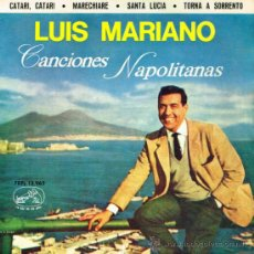 Discos de vinilo: LUIS MARIANO - CANCIONES NAPOLITANAS - CATARI, CATARI / MARECHIARE / SANTA LUCIA - EP 1963. Lote 33258808
