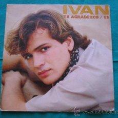 Discos de vinilo: SINGELS IVAN 1981. Lote 33262989