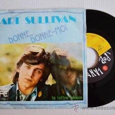 Discos de vinilo: ART SULLIVAN - DONNE, DONNE-MOI/LA LETTRE BLUE (POPLANDIA SINGLE 1974) ESPAÑA. Lote 33264964