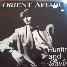 Discos de vinilo: ORIENT AFFAIR, HUNTING AND SAVING - MAXI SINGLE DE VINILO. Lote 33265293