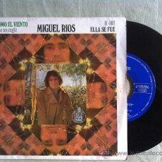 """Discos de vinilo: 7"""" MIGUEL RIOS-COMO EL VIENTO-ELLA SE FUE. Lote 33269061"""