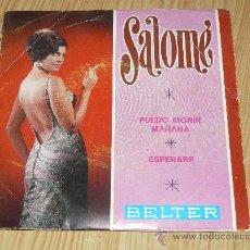 Discos de vinilo: SG SALOMÉ -PUEDO MORIR MAÑANA + ESPERARE- BELTER 07.516-A AÑO 1.968. Lote 33290201
