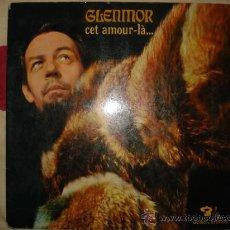Disques de vinyle: GLENMOR CET AMOUR-LA,,, ( CONTIENE FIRMA DE DEDICACION DEL AUTOR). Lote 33302283