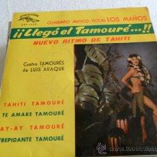 Discos de vinilo: LOS MAÑOS ´CUATRO TAMOURE DE LUIS ARAQUE- TAHITI TAMOURE 1963. Lote 33384209